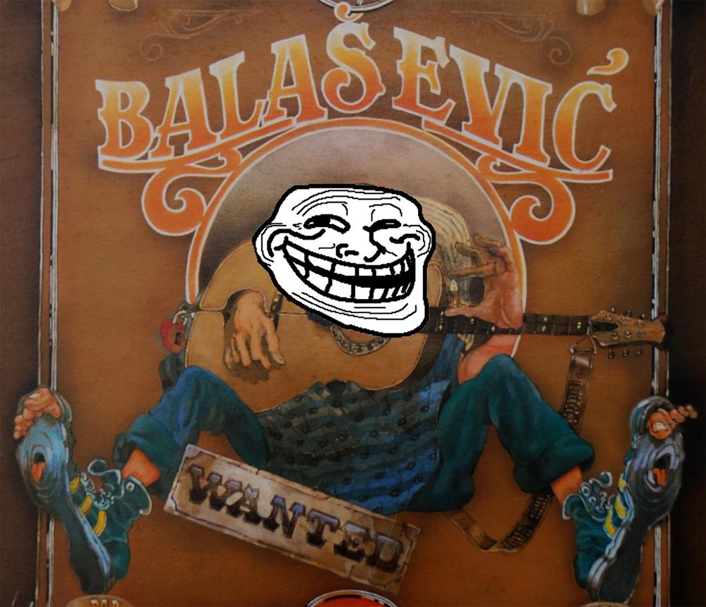 Đorđe Balašević je master troll